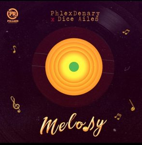 Phlexdenary x Dice Ailes – Melody